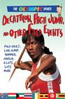 Decathlon, High Jump, Other Other Field Events (Olympic Sports (Saunders)) Cover Image
