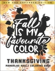 Fall Is My Favorite Color - Thanksgiving Mandalas Adult Coloring Book: New and Expanded Edition - Singel-Side Thanksgiving Autumn Mandalas Designs For Cover Image