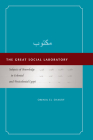 The Great Social Laboratory: Subjects of Knowledge in Colonial and Postcolonial Egypt Cover Image