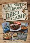 The Ultimate Venison Cookbook for Deer Camp Cover Image