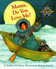Mama  Do You Love Me?: (Children's Storytime Book, Arctic and Wild Animal Picture Book, Native American Books for Toddlers) Cover Image