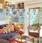 Dreaming Small: Intimate Interiors Cover Image