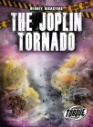 The Joplin Tornadoes (Deadly Disasters) Cover Image