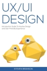 UX / UI Design: Introduction Guide To Intuitive Design And User-Friendly Experience Cover Image