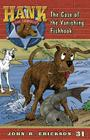 The Case of the Vanishing Fishhook (Hank the Cowdog #31) Cover Image