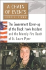 A Chain of Events: The Government Cover-Up of the Black Hawk Incident and the Friendly-Fire Death of Lt. Laura Piper Cover Image