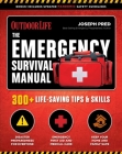 The Emergency Survival Manual: 300+ Life-Saving Tips & Skills Cover Image