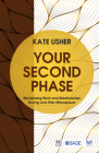 Your Second Phase: Reclaiming Work and Relationships During and After Menopause Cover Image