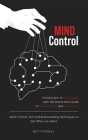 Mind Control: Introduction to Psychology with the Brand-New Guide to Manipulation and Persuasion. Mind Control, NLP and Brainwashing Cover Image