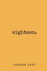 Eighteen: a collection of poetry & prose Cover Image
