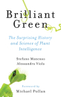 Brilliant Green: The Surprising History and Science of Plant Intelligence Cover Image