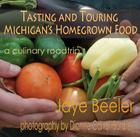 Tasting & Touring Michigan's Homegrown Food: A Culinary Roadtrip Cover Image