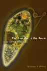 The Amoeba in the Room: Lives of the Microbes Cover Image
