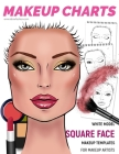 Makeup Charts - Face Charts for Makeup Artists: White Model - SQUARE face shape Cover Image