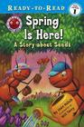Spring Is Here!: A Story About Seeds (Ant Hill) Cover Image