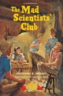 The Mad Scientists' Club (Mad Scientist Club #1) Cover Image