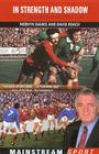 In Strength and Shadow: The Mervyn Davies Story (Mainstream Sport) Cover Image