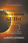 Pennsylvania Total Eclipse Guide: Official Commemorative 2024 Keepsake Guidebook Cover Image