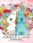Miracle of Love Coloring Book: Valentines Day Coloring Book Cover Image