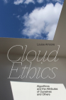 Cloud Ethics: Algorithms and the Attributes of Ourselves and Others Cover Image