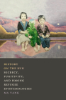 History on the Run: Secrecy, Fugitivity, and Hmong Refugee Epistemologies Cover Image