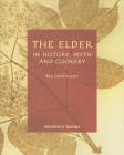 The Elder: In History, Myth, and Cookery Cover Image