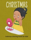 Christmas makeup coloring book for kids: makeup practice book for kids - Daily makeup guide book for kids - makeup guide book for teens Cover Image