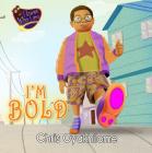 I'm Bold: I Know Who I Am Cover Image