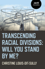 Transcending Racial Divisions: Will You Stand by Me? Cover Image