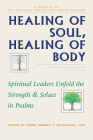 Healing of Soul, Healing of Body: Spiritual Leaders Unfold the Strength and Solace in Psalms Cover Image