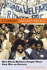 Storming Caesar's Palace: How Black Mothers Fought Their Own War on Poverty Cover Image