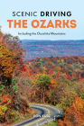 Scenic Driving the Ozarks: Including the Ouachita Mountains Cover Image