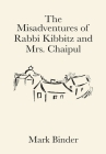 The Misadventures of Rabbi Kibbitz and Mrs. Chaipul Cover Image