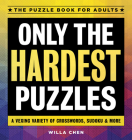 Only the Hardest Puzzles: A Vexing Variety of Crosswords, Sudoku & More Cover Image