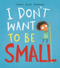 I Don't Want to Be Small Cover Image