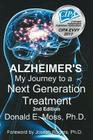 Alzheimer's: My Journey to a Next Generation Treatment Cover Image
