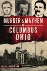 Murder & Mayhem in Columbus, Ohio Cover Image