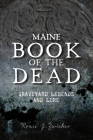 Maine Book of the Dead: Graveyard Legends and Lore (American Legends) Cover Image