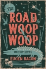 The Road to Woop Woop and Other Stories Cover Image