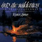 Into the Wilderness: An Artist's Journey Cover Image