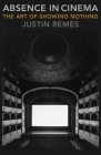 Absence in Cinema: The Art of Showing Nothing (Film and Culture) Cover Image
