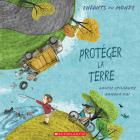 Protéger La Terre (Enfants Du Monde) Cover Image