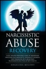 Narcissistic Abuse Recovery: A Self-Healing Emotional Guide To Understand Narcissism And Narcissistic Personality Disorder. Stop Struggling With Ab Cover Image