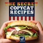 Copycat Recipes: The Secret Recipes of the Most Famous American Restaurants Cover Image
