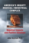 America's Mighty Medical-Industrial Complex Cover Image