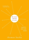 Best Things in Life: A Guide to What Really Matters (Philosophy in Action) Cover Image