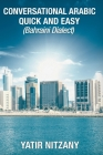 Conversational Arabic Quick and Easy: Bahraini Dialect Cover Image