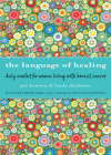 The Language of Healing: Daily Comfort for Women Living with Breast Cancer Cover Image