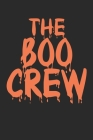 The Boo Crew: Funny Halloween Fall Season 100 Page Notebook Cover Image