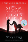 Storm and the Silver Bridle (Pony Club Secrets, Book 6) Cover Image